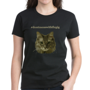 Don't Mess With Fizgig T Shirt
